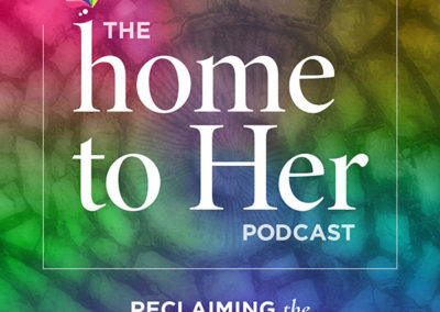 The Home to Her Podcast